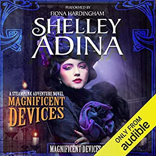 Magnificent Devices     A Steampunk Adventure Novel (Volume 3)              Written by:                                                                                                                                 Shelley Adina                               Narrated by:                                                                                                                                 Fiona Hardingham                      Length: 7 hrs and 23 mins     1 rating     Overall 3.0