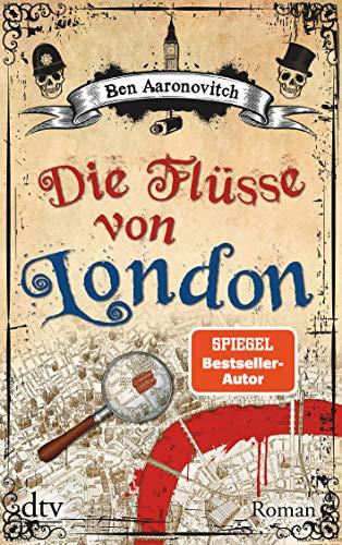 Die Flüsse von London: Roman (Die Flüsse-von-London-Reihe (Peter Grant), Band 1)
