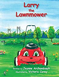 Larry the Lawnmower by Jeanne Archambault
