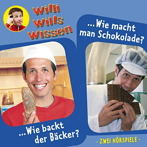 Wie backt der Bäcker? / Wie macht man Schokolade? Titelbild