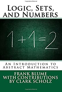 Logic, Sets, and Numbers: An Introduction to Abstract Mathematics