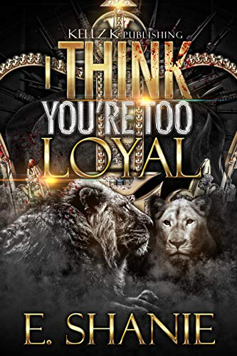 I Think You're Too Loyal: A Hood Love Saga