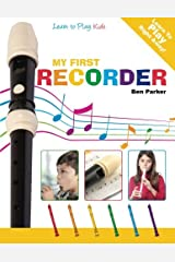 My First Recorder - Learn To Play: Kids Paperback