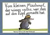 Vom kleinen Maulwurf, der wissen wollte, wer ihm auf den Kopf gemacht hat - Werner Holzwarth