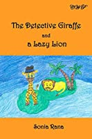 The Detective Giraffe and a Lazy Lion (Children Books)