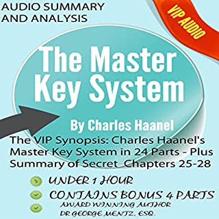 The VIP Synopsis: Charles Haanel's Master Key System in 24 Parts - Plus the Secret Extra Chapter Summaries of Parts 25-28 audiobook cover art