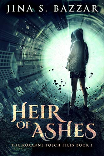 Heir of Ashes (The Roxanne Fosch Files Book 1) by [Jina S. Bazzar, Elle W. Silver]