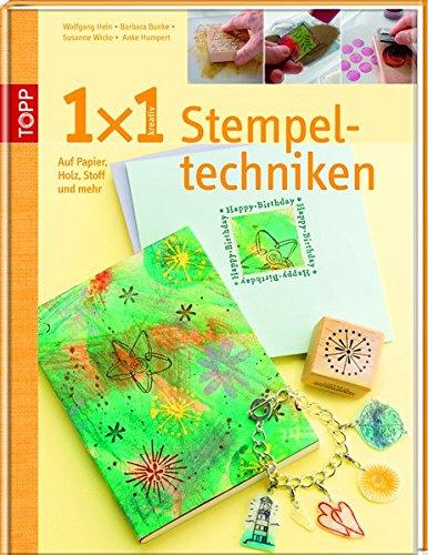 1x1 kreativ Stempeltechniken (TOPP 1 x 1 kreativ)
