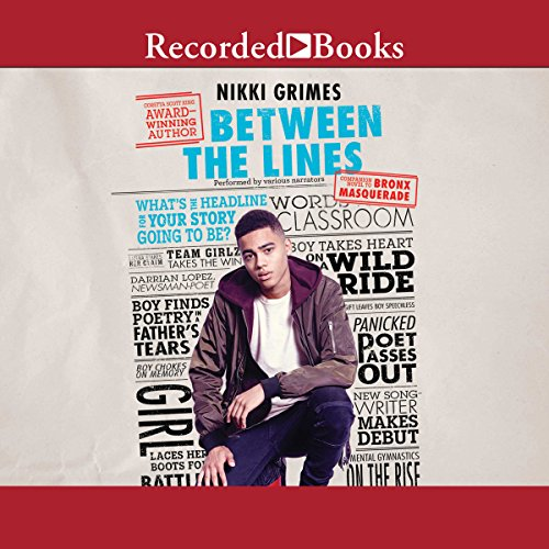 Between the Lines                   By:                                                                                                                                 Nikki Grimes                               Narrated by:                                                                                                                                 Sisi Aisha Johnson,                                                                                        Edward Lopez,                                                                                        Lori Gardner,                   and others                 Length: 3 hrs and 58 mins     1 rating     Overall 5.0