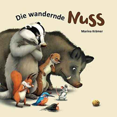 Die wandernde Nuss: Eine lustige Bilderbuchgeschichte, die nie ein Ende hat und immer wieder aufs Neue beginnen kann (ab 3 Jahre)