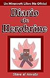 Minecraft: Diario de Herobrine (Un Minecraft Libro No Oficial)
