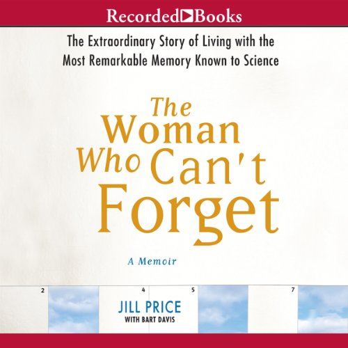 The Woman Who Can't Forget     Living with the Most Remarkable Memory Known to Science              By:                                                                                                                                 Jill Price,                                                                                        Bart Davis                               Narrated by:                                                                                                                                 Celeste Ciulla                      Length: 6 hrs and 29 mins     39 ratings     Overall 3.2
