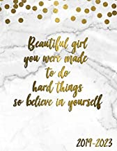 Beautiful Girl You Were Made To Do Hard Things So Believe In Yourself 2019-2023: 5 Year Planner with 60 Months Calendar Spread. Five Year Organizer Agenda Schedule Notebook and Business Planner.