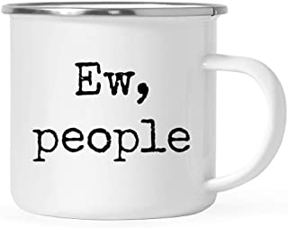 Andaz Press 11oz. Funny Rude Stainless Steel Camping Mug Gift, Typewriter Style, Ew, People, 1-Pack, Birthday Christmas Metal Enamel Campfire Camp Fire Cup