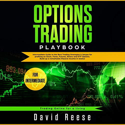 Options Trading Playbook: Intermediate Guide to the Best Trading Strategies & Setups for Profiting on Stock, Forex, Futures, Binary and ETF Options. audiobook cover art