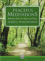 Peaceful Meditations: Reflective Duets for Organ and Piano
