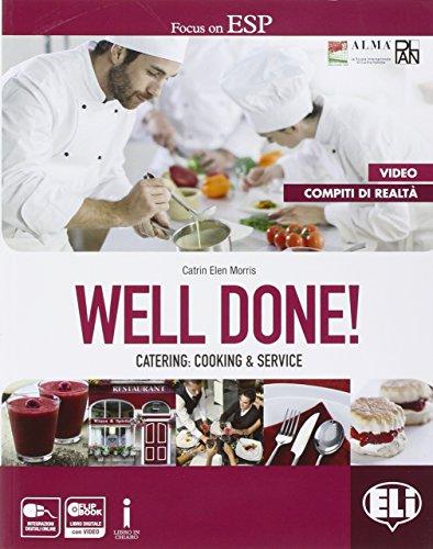 Well done! Catering: cooking & service. Professional competences. Per le Scuole superiori. Con e-book. Con espansione online [Lingua inglese]