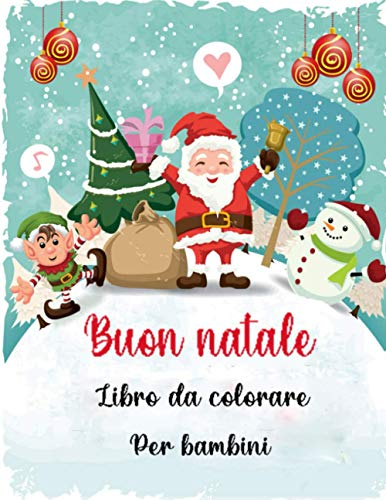 Buon Natale Libro da Colorare per Bambini: Natale libro da colorare per bambini,50 Pagine da Colorare di Natale - Libro da Colorare Bambini - Natale Libri Bambini - Natale