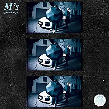 M's (feat. TYM)