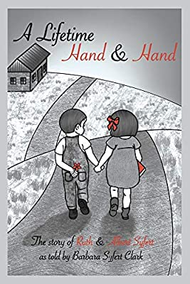 A Lifetime Hand and Hand: The Story of Ruth and Albert Syfert