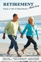 Retirement Made Easy: Live a Life of Abundance
