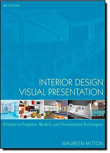Interior Design Visual Presentation: A Guide to Graphics,...