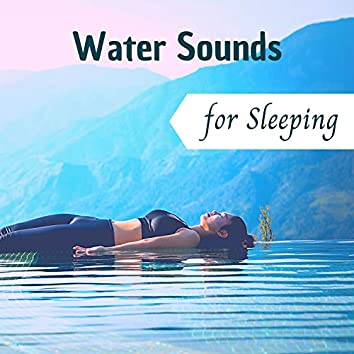 Water Sounds for Sleeping - Soothing Sleep Music for Stress Relief
