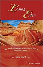 Losing Eden: An Environmental History of the American West (Western History Series)