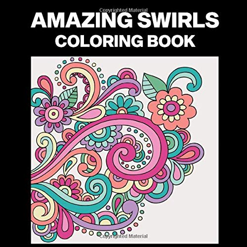 Amazing Swirls Coloring Book: Compact Coloring Book for Teens and Adults, Great for Passing Time, Road Trips or Boring Times
