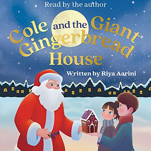 Cole and the Giant Gingerbread House Audiobook By Riya Aarini cover art