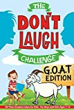 The Don't Laugh Challenge - G.O.A.T. Edition: All-Time Greatest Jokes for Kids - For Boys and Girls Ages 7-12 Years Old (Gift of Giggles)