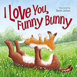 I Love You, Funny Bunny by [Zondervan,, Sean Julian]