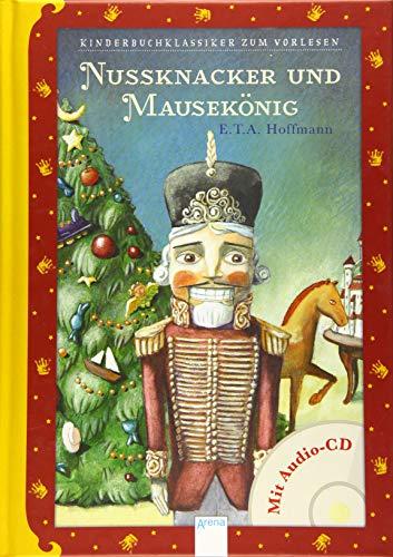 Nussknacker und Mausekönig: Kinderbuchklassiker zum Vorlesen