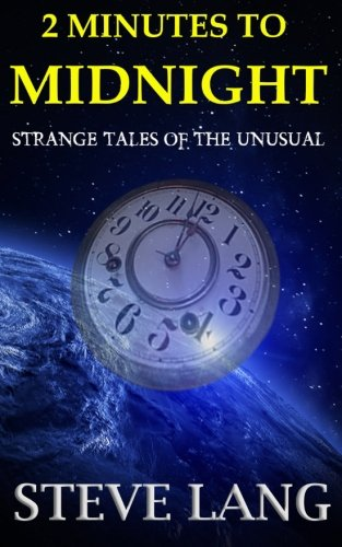 2 Minutes to Midnight: Strange Tales of the Unusual