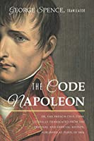 The Code Napoleon, Or, the French Civil Code: Literally Translated from the Original and Official Edition, Published at Paris, in 1804, by a Barrister of the Inner Temple