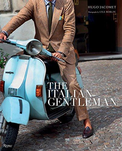 Image of The Italian Gentleman: The Master Tailors of Italian Men's Fashion