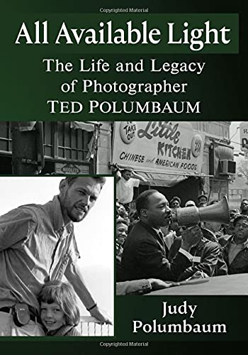 Compare Textbook Prices for All Available Light: The Life and Legacy of Photographer Ted Polumbaum  ISBN 9781476686608 by Polumbaum, Judy