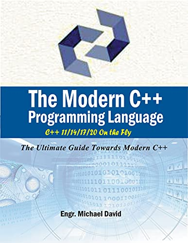 The Modern C++ Programming Language: The Ultimate Guide Towards Modern C++ Front Cover