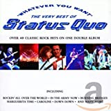 Whatever You Want: The Very Best of Status Quo von Status Quo
