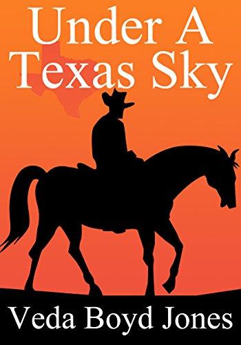 Under A Texas Sky by [Veda Boyd Jones]