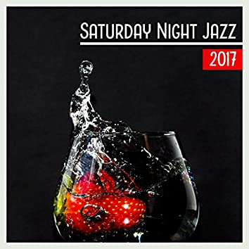 Saturday Night Jazz 2017 – Cocktail Party, Enjoy with Friends, Chill Yourself, Drink Bar Jazz Music