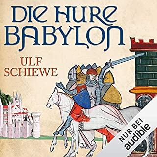 Die Hure Babylon                   Autor:                                                                                                                                 Ulf Schiewe                               Sprecher:                                                                                                                                 Reinhard Kuhnert                      Spieldauer: 18 Std. und 2 Min.     745 Bewertungen     Gesamt 4,4