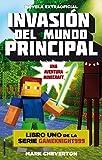 Invasión del mundo principal: Una aventura Minecraft (Junior - Juvenil (roca) nº 1)