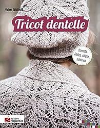Tricot dentelle : Bonnets, étoles, châles, mitaines par Viviane Deroover