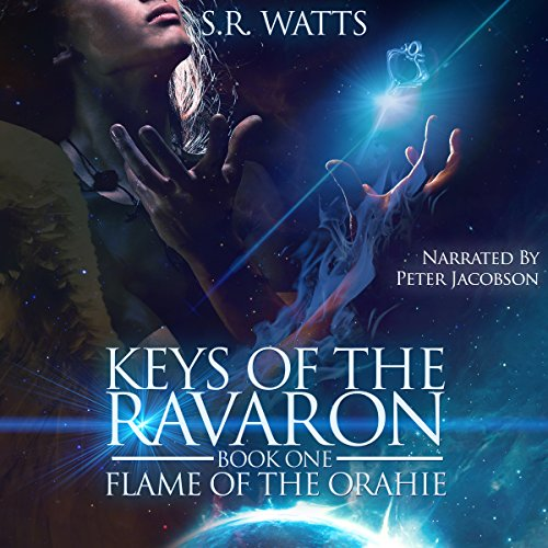 Keys of the Ravaron: Flame of the Orahie (Volume 1) audiobook cover art