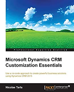 Microsoft Dynamics CRM Customization Essentials (Professional Expertise Distilled) (1784397849) | Amazon price tracker / tracking, Amazon price history charts, Amazon price watches, Amazon price drop alerts
