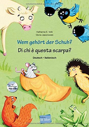 Wem gehört der Schuh?: Kinderbuch Deutsch-Italienisch mit mehrsprachiger Hör-CD