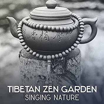 Tibetan Zen Garden: Singing Nature – 50 Tracks for Bliss Moments and Mindfulness Meditation, Music for Yoga Classic and Better Sleep
