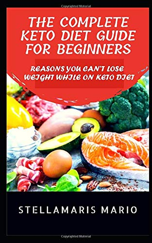 The Complete Keto diet guide for beginners: Reasons You...