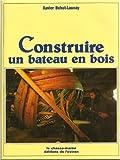 Construire un bateau en bois - Initiation à la charpente traditionnelle